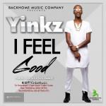 "Yinkz – ""I Feel Good"" (Prod by Tumi)"