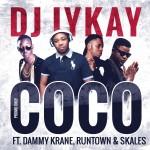 """DJ Iykay – """"Coco"""" ft. Dammy Krane, Runtown & Skales (Prod. by Tefa)"""