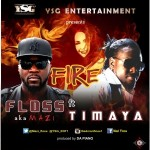 "Floss – ""Fire"" ft. Timaya (Prod. by Da Piano)"