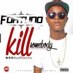 "Fortuno – ""Kill Somebody"""