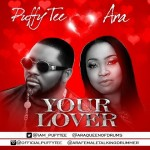 "Puffy Tee – ""Your Lover"" ft. Ara"