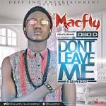 "Macfly – ""Don't Leave Me"" (Igirigi) ft. Oso D"