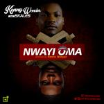 """Kenny Wonder – """"Nwayi Oma"""" ft. Skales"""