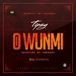 "Tipsy – ""O Wunmi"" (Prod. TeeBeeO)"
