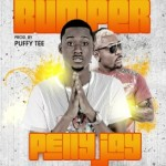 "Pelly Jay – ""Bumper"" ft. Oritse Femi (Prod. by Puffy Tee)"