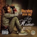 """Phazehop – """"Take U Home"""" ft. Jesse Jagz"""