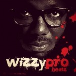 "WizzyPro – ""Finally"" ft. Runtown (Leak)"