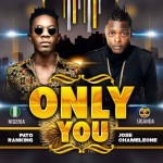 "Jose Chameleone – ""Only You"" ft. Patoranking"