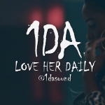 "VIDEO: 1DA – ""Love Her Daily"""