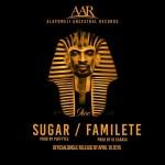 "9ice – ""Familete"" + ""Sugar"""