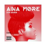 "Aina More – ""5th Seven"" ft. Morell & Boogey (Prod by Morell)"