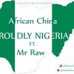 "African China – ""Proudly Nigerian"" ft. Mr. Raw"