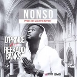 "D'Prince – ""Nonso"" ft. Reekado Banks (Prod. by Maleek Berry)"