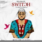 "Delisauce – ""Switch"""