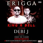 "Erigga – ""Ring A Bell"" ft. Debi J"