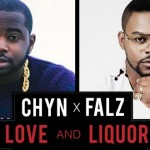"Falz & Chyn – ""Love & Liquor"""