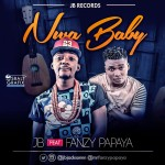 "JB – ""Nwa Baby"" ft. Fanzy Papaya"