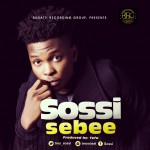 Sossi – 'Sebee' ( Produced by Tefa)