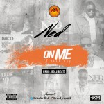 "Ned – ""On Me"" ft. Illbliss (Prod. by Boljibeatz)"