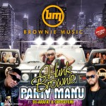 "Hunk Brownie – ""Party Manu (Remix)"" ft. OritseFemi & DJ Arafat"