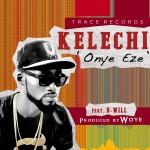 "Kelechi – ""Onye-Eze"" ft. D-Will"