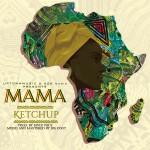 """Ketchup – """"Mama"""""""