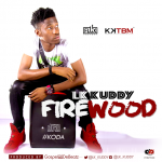 "LK Kuddy – ""Firewood"" (Prod by GospelOnDeBeatz)"