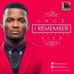"Lace – ""I Remember"" ft. 9ice (Official Version)"