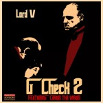 "Lord V – ""G Check 2"" ft. Cyrus Tha Virus"