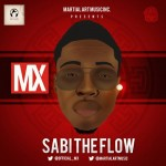 "MX – ""Sabi The Flow"""