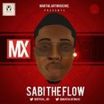 """MX – """"Sabi The Flow"""""""