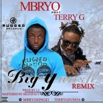 "Mbyro – ""Big Yansh (Remix)"" ft. Terry G"