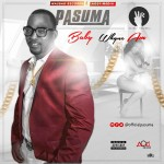 "Pasuma – ""Baby Whyne Am"" (Prod. By Puffy T)"