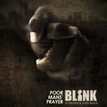 "Blink – ""Poor Mans' Prayer"" ft. Mojeed and John Black"
