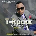 "T-Rockk – ""Moleje Shicken"" (Prod. By Tee-Y Mix)"