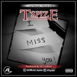 "TSpize – ""I Miss U"" (Prod by DJ Coublon)"