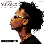 "LEAK: Yung6ix – ""Grind Don't Stop"" ft. Charass"