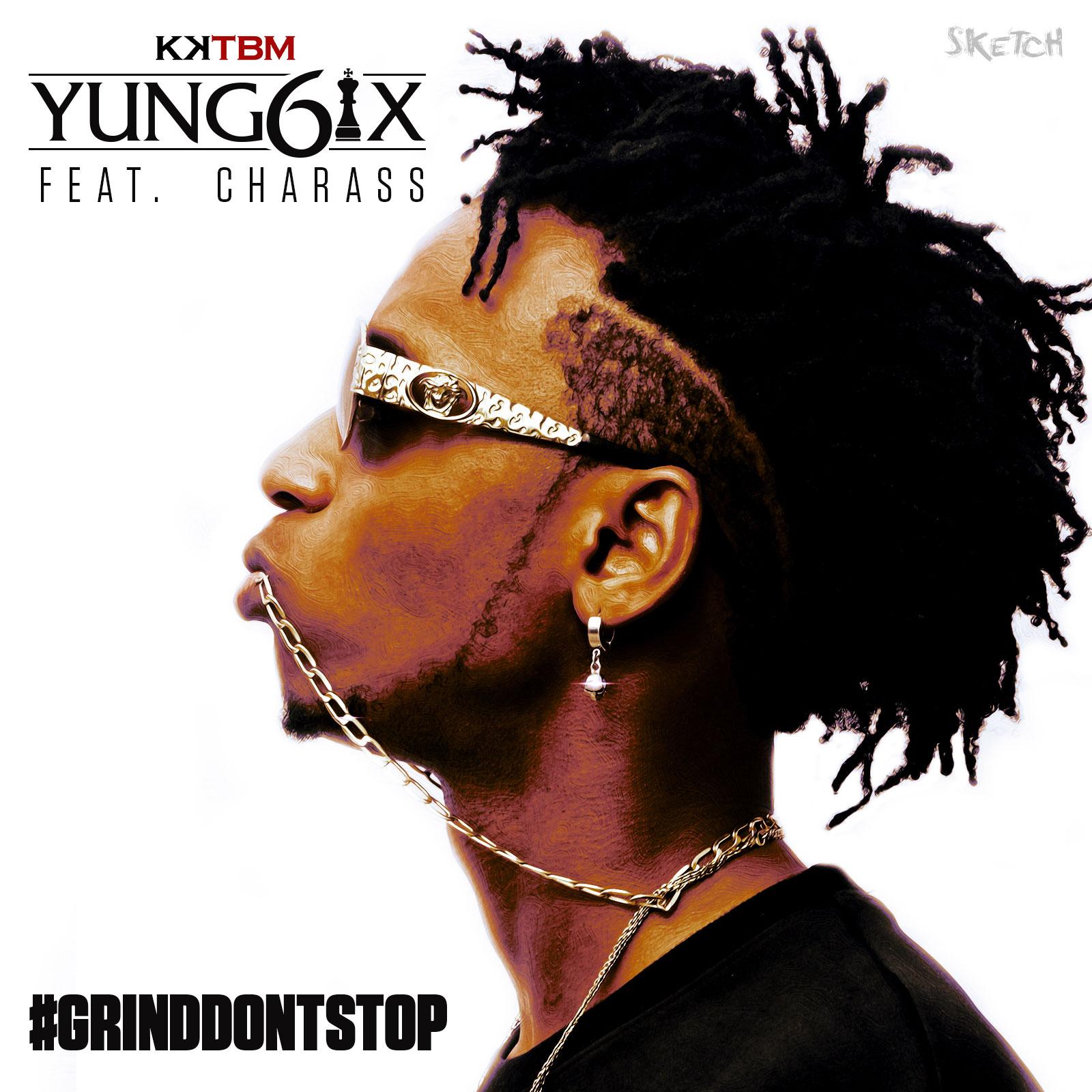 Yung6ix - Grind Don't Stop-Art_tooXclusive.com