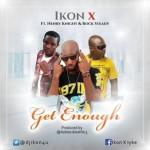 "Ikon X – ""Get Enough"" ft. HenryKnight & RockSteady"