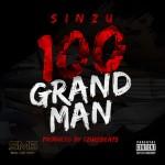 """Sinzu – """"100 Grand Man"""""""