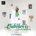 "VIDEO: Babibevis – ""Stand Up Nigeria"""