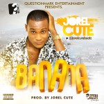 "Jorel Cute – ""Banana"""