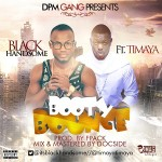 "Blackhandsome – ""Booty Bounce"" ft. Timaya"