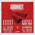 "DJ Goodnoize – ""Guddy Song"" ft. Suspeckt Illbliss + ""Goody Mmou Nsu"" ft. Illbliss & Slowdog"