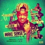 "DJ Real – ""Make Sense"" ft. Dammy Krane x Skales x Jhybo x Tee Blaq x Small Doctor (Prod. Jay Pizzle)"