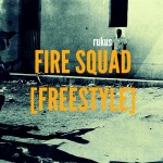 "Rukus – ""Fire Squad"" (Freestyle)"
