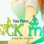 """Yaa Pono – """"F**K Me"""" (Prod. By Cabum)"""