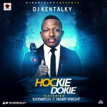 "DJ Kentalky – ""Hockie Dokie"" Ft. KaySwitch & Henry Knight"