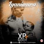 "XP – ""Iyaniwura"" ft. Qdot (Prod. By Sarz)"