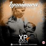 """XP – """"Iyaniwura"""" ft. Qdot (Prod. By Sarz)"""